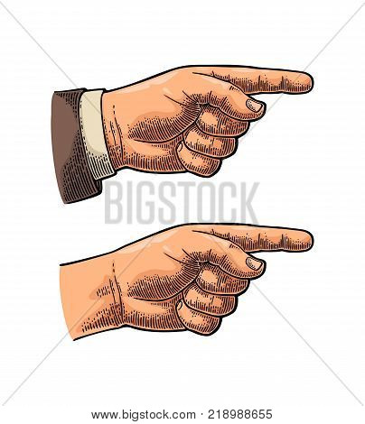 Pointing finger. Male hand in sleeve suit and without. Vector color vintage engraved illustration isolated on a white background. Hand sign for web, poster, info graphic