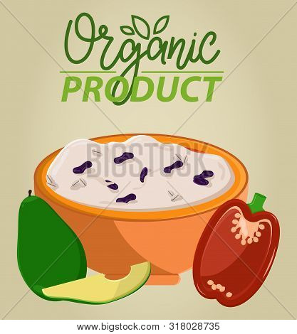 Organic Product, Porridge With Raisins In Bowl, Bell Pepper And Pear, Poster Decoration By Vegetable