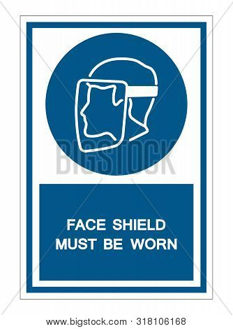 Symbol Face Shield Must Be Worn Sign Isolate On White Background,vector Illustration Eps.10