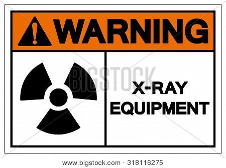 Warning X-ray Equipment Symbol Sign, Vector Illustration, Isolate On White Background Label. Eps10