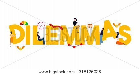 Dilemma word written concept of problem business personal ethics or moral decission making. poster