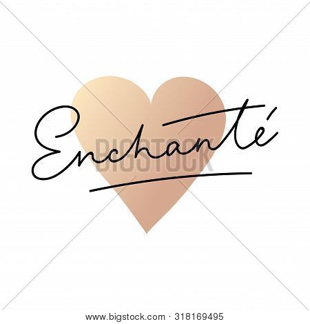 Enchante Lettering Card Vector Illustration. Stylish Positive Template With Inscription In Black Col