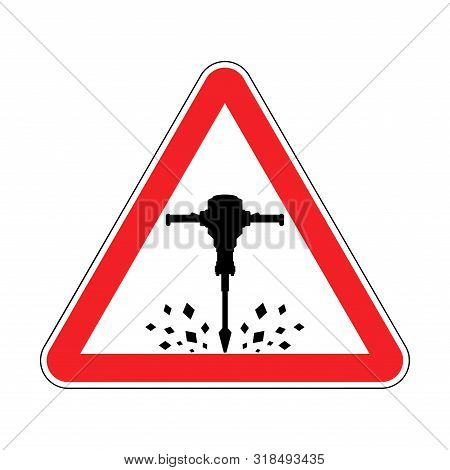Attention Roadworks. Caution Jackhammer. Red Triangle Road Sign