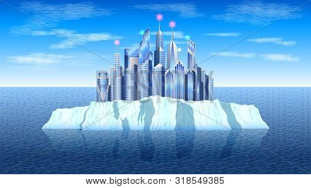 Realistic A Modern City, Skyscrapers On The Icy Island, Iceberg In A Calm Sea, Against A Blue Sky Wi