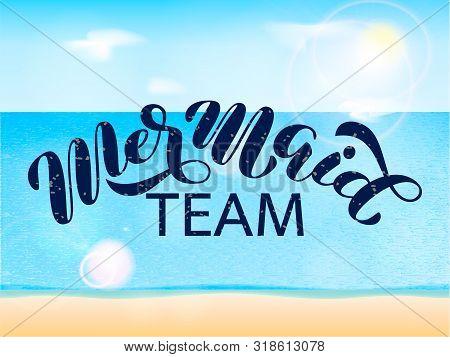 Mermaid Team Brush Lettering. Vector Illustration For Poster