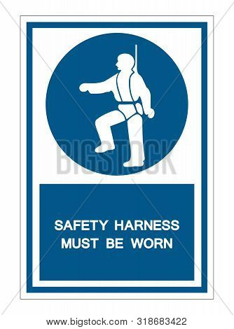 Safety Harness Must Be Worn Symbols Sign Isolate On White Background,vector Illustration Eps.10
