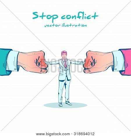 Stop Conflict Sketch Design. Businessman Referee Finds Compromise. Mediator Solving Competition. Con