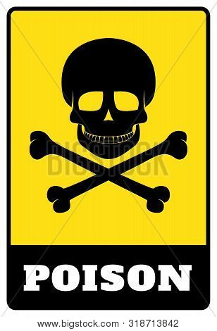 Poison Sign.poison Sign On Yellow Rectangle Board.poison Sign On Yellow Background Drawing By Illust