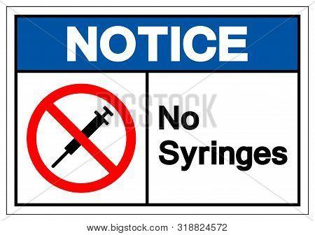 Notice No Syringes Symbol Sign ,vector Illustration, Isolate On White Background Label .eps10