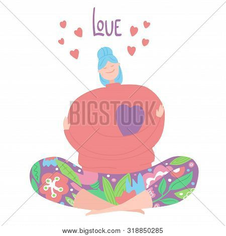 Love Yourself. Love Yourself Concept. Happy Girl Hug Herself With Joy. Doodle Stile Character With C