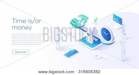 Time Is Money Business Concept With Scales In Isometric Vector Illustration. Long Term Financial Inv