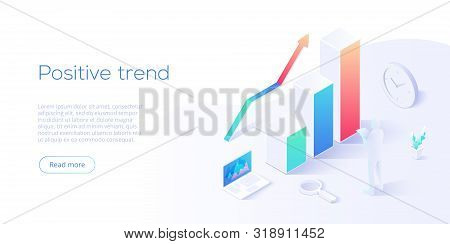 Positive Trend Isometric Vector Illustration. Business Analysis For Company Marketing Solutions Or F