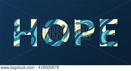 Hope Word Made Of Paper Cut Multilayer Font Letters. Hope Concept Banner Vector Illustration. H, O,
