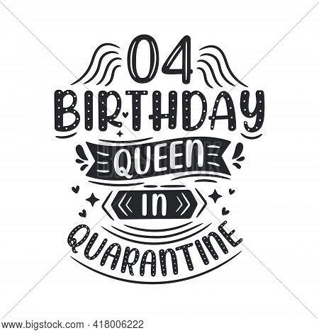 It's My 4 Quarantine Birthday. 4 Years Birthday Celebration In Quarantine.