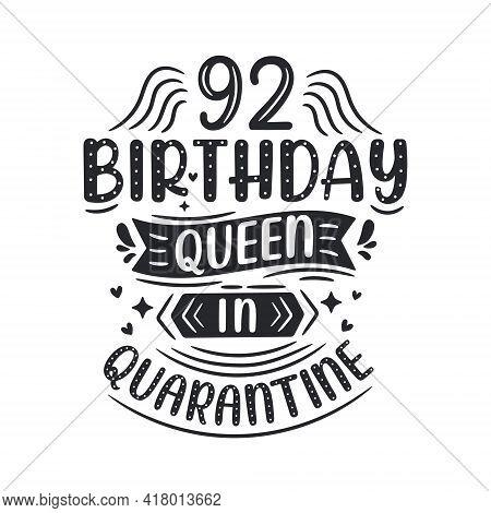 It's My 92 Quarantine Birthday. 92 Years Birthday Celebration In Quarantine.