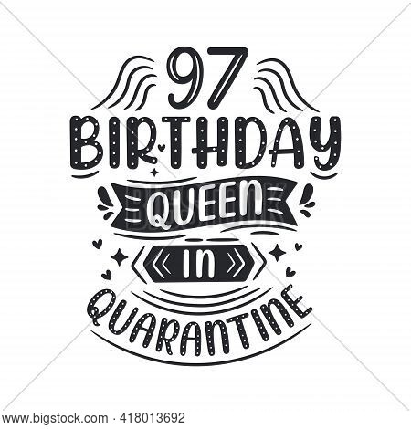 It's My 97 Quarantine Birthday. 97 Years Birthday Celebration In Quarantine.