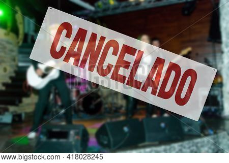 Spanish Inscription Canceled. Concert Is Cancelled. Restrictions, Safety, Health And Precaution Conc