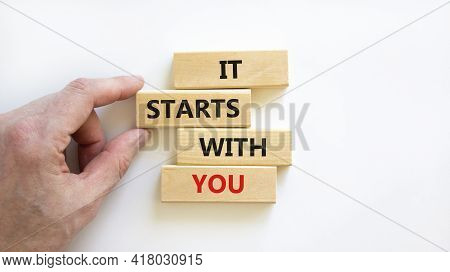 It Starts With You Symbol. Wooden Blocks With Words 'it Starts With You' On Beautiful White Backgrou