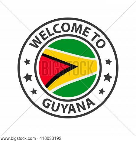 Welcome To Guyana. Collection Of Welcome Icons. Stamp Welcome To With Waving Country Flag