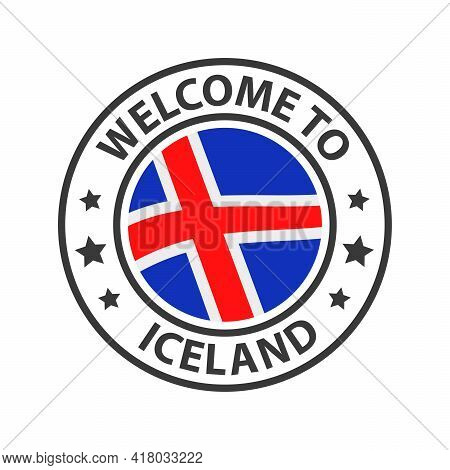 Welcome To Iceland. Collection Of Welcome Icons. Stamp Welcome To With Waving Country Flag