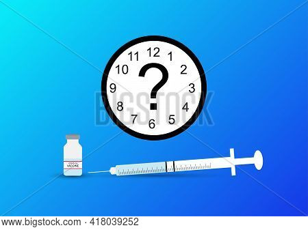Concept Of How Long Immunity Will Last After Covid-19 Vaccination. Illustration Of Syringe, Vaccine