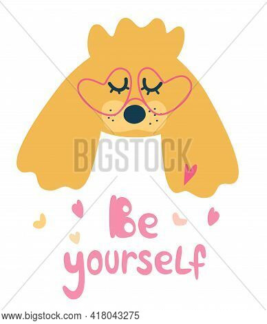Portrait Of A Dog In Glasses. Lettering Quote Be Yourself. Sweet Pug Dog Print Design With Slogan Ma