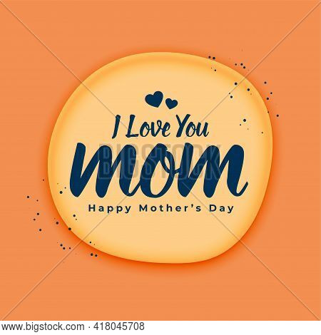 Love You Mom Message Mothers Day Greeting