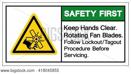 Safety First Keep Hands Clear Rotating Fan Blades Follow Lockout/tagout Procedure Before Servicing S