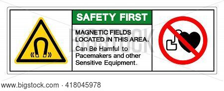 Safety First Magnetic Fields Located In This Area Can Be Hamful To Pacemakers And Other Sensitive Eq