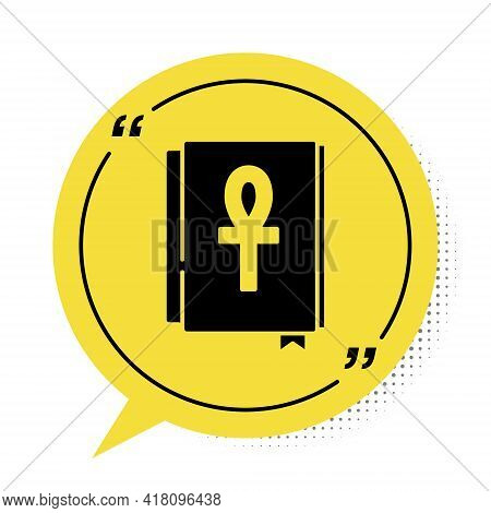 Black Cross Ankh Book Icon Isolated On White Background. Yellow Speech Bubble Symbol. Vector