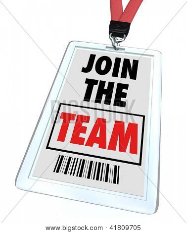 A badge and lanyard with printed pass reading Join the Team, symbolizing getting hired at a job and working toward teamwork