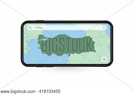 Searching Map Of Turkey In Smartphone Map Application. Map Of Turkey In Cell Phone. Vector Illustrat