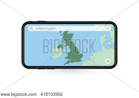 Searching Map Of United Kingdom In Smartphone Map Application. Map Of United Kingdom In Cell Phone.