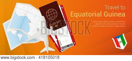 Travel To Equatorial Guinea Pop-under Banner. Trip Banner With Passport, Tickets, Airplane, Boarding