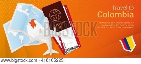 Travel To Colombia Pop-under Banner. Trip Banner With Passport, Tickets, Airplane, Boarding Pass, Ma