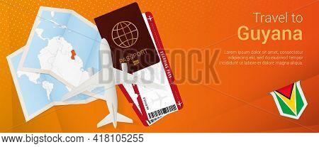 Travel To Guyana Pop-under Banner. Trip Banner With Passport, Tickets, Airplane, Boarding Pass, Map