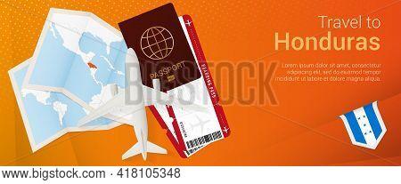 Travel To Honduras Pop-under Banner. Trip Banner With Passport, Tickets, Airplane, Boarding Pass, Ma