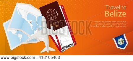 Travel To Belize Pop-under Banner. Trip Banner With Passport, Tickets, Airplane, Boarding Pass, Map