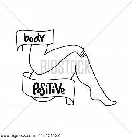 Feminist And Body Positive Vector Sticker. Handwritten Phrase With Ribbon On Women Body, Hand, Leg.