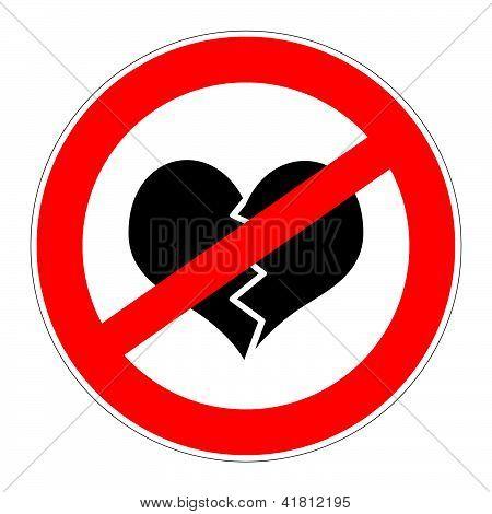 Prohibition Sign No Broken Hearts