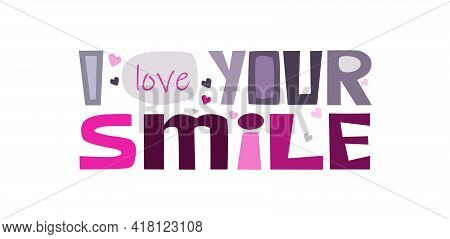 I Love Your Smile Affirmations Quote, Motivational Quote Vector Text Art. Colourful Letters For Blog