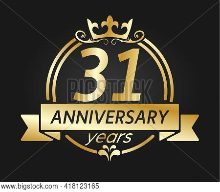 31 Year Anniversary. Gold Round Frame With Crown And Ribbon. Vector Illustration For Birthday, Weddi
