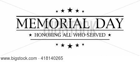 Memorial Day. Happy Memorial Day. Honoring All Who Served Banner For Memorial Day. Vector