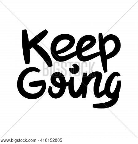 Keep Going Inspiration Phrase On White Background
