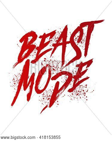 Beast Mode Word Hand Lettering. Brush Style Letters On Isolated Background. Vector Text Illustration