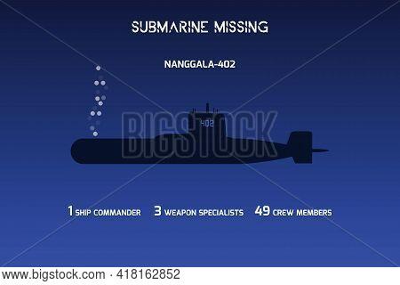 The Missing Indonesian Submarine Kri Nanggala 402. Missing Submarine Info-graphic And Submarine Illu