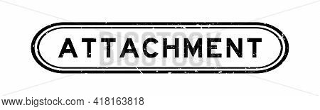 Grunge Black Attachment Word Rubber Seal Stamp On White Background