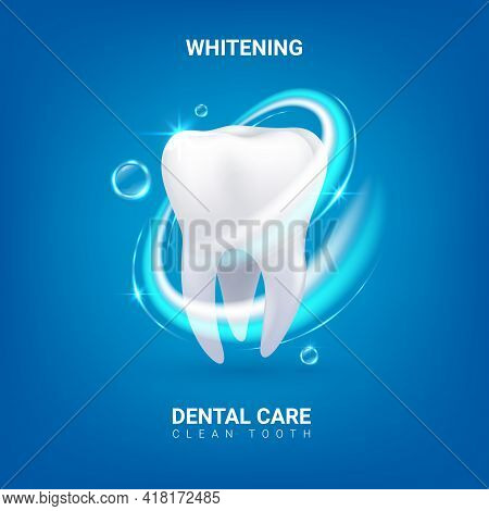 Dental Care. Realistic Clean 3d Tooth. Whitening Enamel Or Oral Hygiene. Dentist Service Advertising