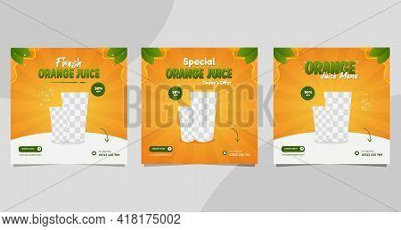 Set Of Orange Juice Social Media Post Templates, Suitable For Restaurant Menu, Banner And Flye