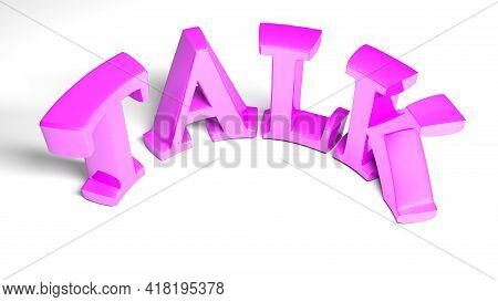 Talk Pink Bent Write Isolated On White Background - 3d Rendering Illustration